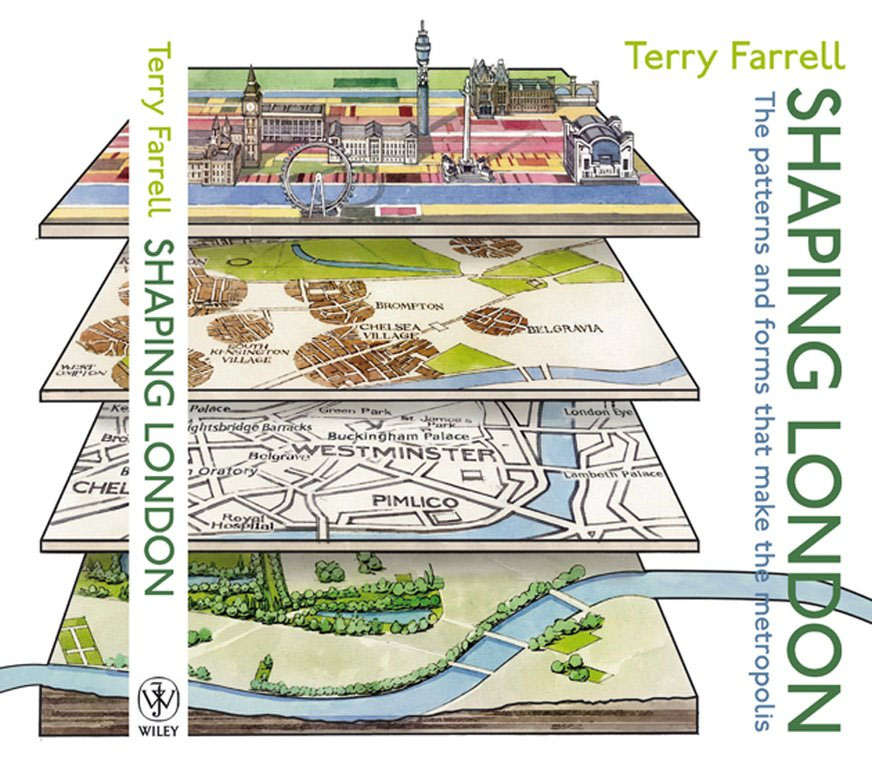 Shaping London by Terry Farrell